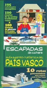 ESCAPADAS DE CUCHARA PAIS VASCO *