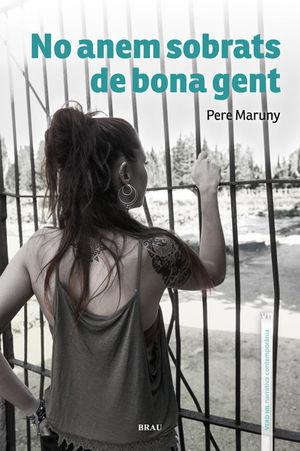 NO ANEM SOBRATS DE BONA GENT *