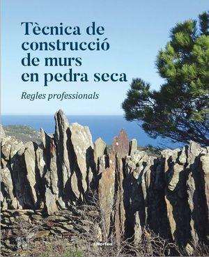 TÈCNICA DE CONSTRUCCIÓ DE MURS EN PEDRA SECA