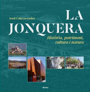 LA JONQUERA. HISTÒRIA, PATRIMONI, CULTURA I NATURA *