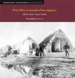 PISTA HITZ, LA MIRADA D'UN ENGINYER *
