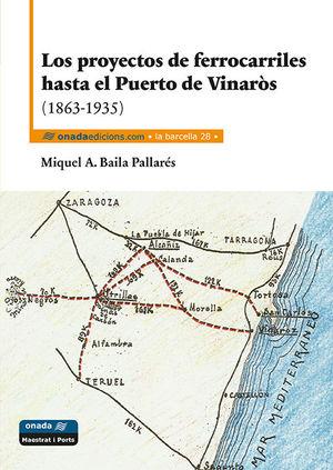 LOS PROYECTOS DE FERROCARRILES HASTA EL PUERTO DE VINARÒS (1863-1935) *