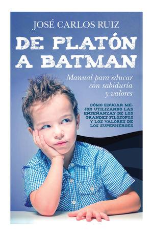 DE PLATÓN A BATMAN: