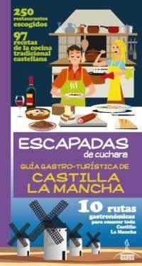 ESCAPADAS DE  CUCHARA CASTILLA LA MANCHA *