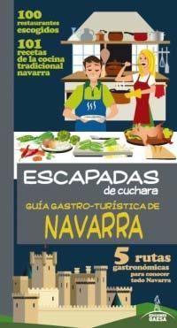 ESCAPADAS DE CUCHARA  NAVARRA *