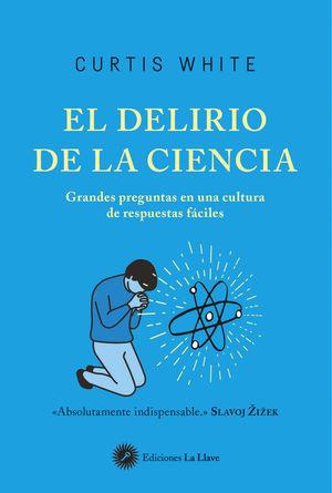 EL DELIRIO DE LA CIENCIA *