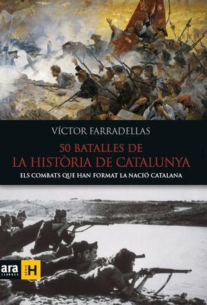 50 BATALLES DE LA HISTÒRIA DE CATALUNYA *