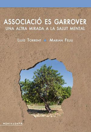 ASSOCIACIÓ ES GARROVER: UNA ALTRA MIRADA A LA SALUT MENTAL *