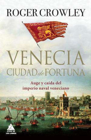 VENECIA. CIUDAD DE FORTUNA *