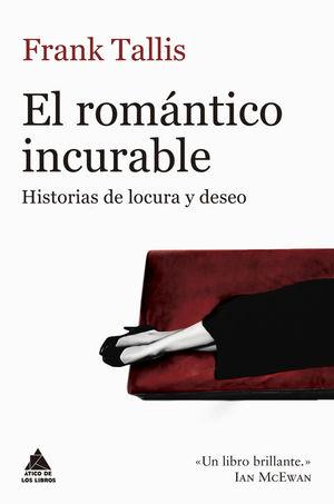 EL ROMÁNTICO INCURABLE *