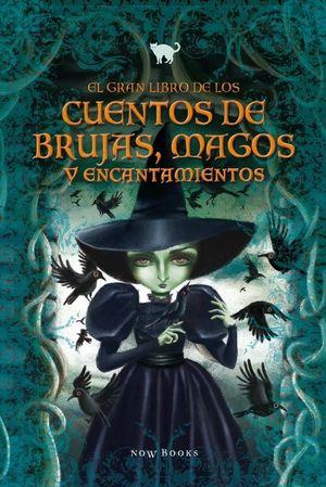 EL GRAN LIBRO DE LOS CUENTOS DE BRUJAS, MAGOS *