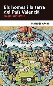 ELS HOMES I LA TERRA DEL PAÍS VALENCIÀ (SEGLES XVI-XVIII) *