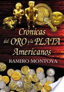 CRÓNICAS DEL ORO Y LA PLATA AMERICANOS *