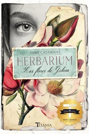 HERBARIUM. LAS FLORES DE GIDEON *