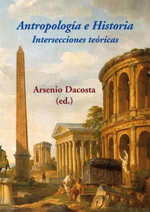 ANTROPOLOGÍA E HISTORIA. INTERSECCIONES TEÓRICAS *