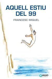 AQUELL ESTIU DEL 99 *