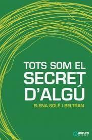 TOTS SOM EL SECRET DALGÚ *
