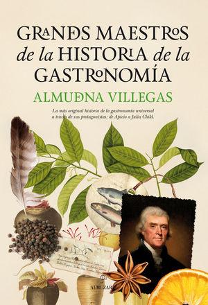GRANDES MAESTROS DE LA HISTORIA DE LA GASTRONOMÍA *