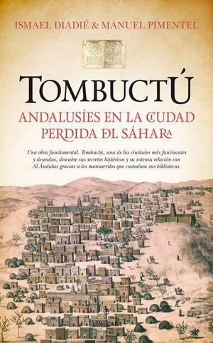 TOMBUCTU ANDALUSIES EN LA CIUDAD PERDIDA DEL SAHARA *