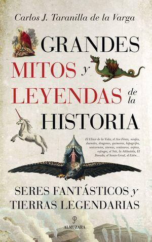 GRANDES MITOS Y LEYENDAS DE LA HISTORIA *