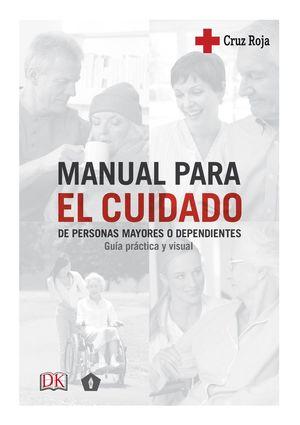 MANUAL PARA EL CUIDADO DE PERSONAS MAYORES Y DEPENDIENTES *