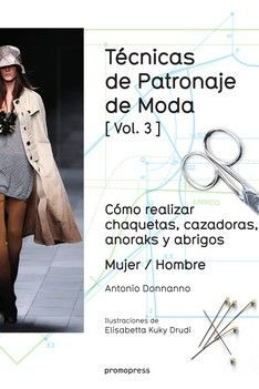 TECNICAS DE PATRONAJE DE MODA VOL 3 MUJER / HOMBRE *