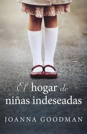 EL HOGAR DE NIÑAS INDESEADAS
