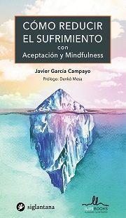 COMO REDUCIR EL SUFRIMIENTO CON ACEPTACION Y MINDFULNESS *
