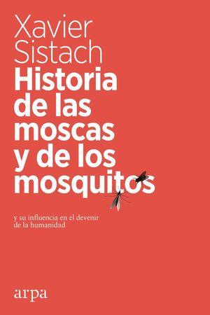 HISTORIA DE LAS MOSCAS Y DE LOS MOSQUITOS *