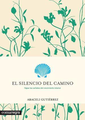 EL SILENCIO DEL CAMINO *