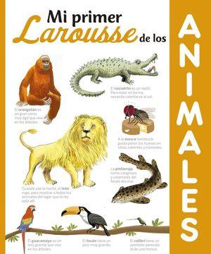 MI PRIMER LAROUSSE DE LOS  ANIMALES *