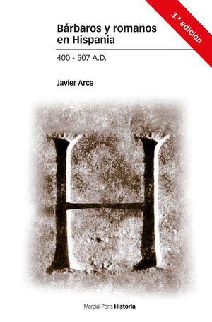 BÁRBAROS Y ROMANOS EN HISPANIA. 400-507 A.D. 3ª ED. *