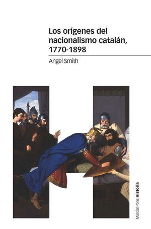 LOS ORÍGENES DEL NACIONALISMO CATALÁN, 1770-1898 *