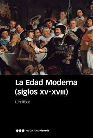 LA EDAD MODERNA (SIGLOS XV-XVIII) *