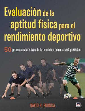 EVALUACIÓN DE LA APTITUD FÍSICA PARA EL RENDIMIENTO DEPORTIVO *