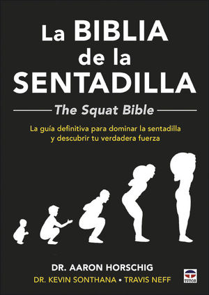 LA BIBLIA DE LA SENTADILLA  - THE SQUAT BIBLE - *