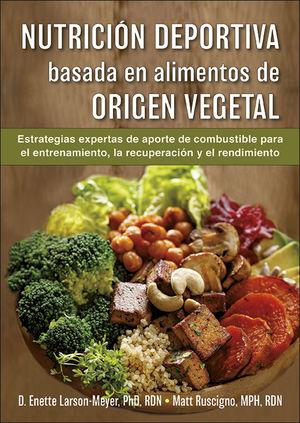 NUTRICIÓN DEPORTIVA BASADA EN ALIMENTOS DE ORIGEN VEGETAL *