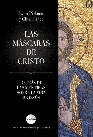 LAS MÁSCARAS DE  CRISTO *