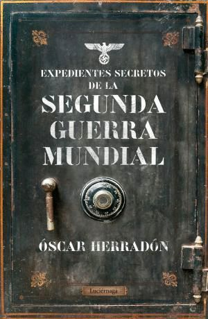 EXPEDIENTES SECRETOS DE LA SEGUNDA GUERRA MUNDIAL