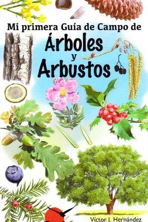 MI PRIMERA GUIA DE CAMPO DE ARBOLES Y ARBUSTOS *