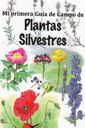 MI PRIMERA GUIA CAMPO PLANTAS SILVESTRES *