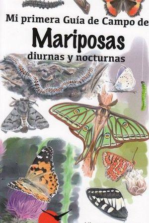 MI PRIMERA GUIA CAMPO MARIPOSAS DIURNAS Y NOCTURNAS *