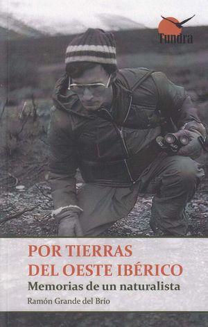 POR TIERRAS DEL OESTE IBERICO MEMORIAS DE UN NATURALISTA *