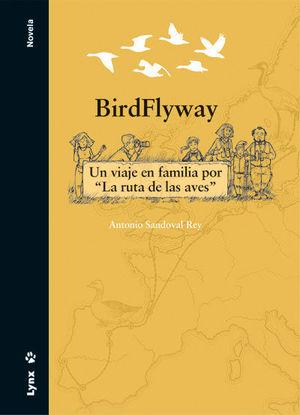 """BIRDFLYWAY. UN VIAJE EN FAMILIA POR """"LA RUTA DE LAS AVES"""" *"""