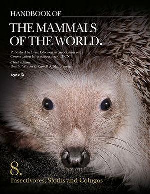 HANDBOOK OF THE MAMMALS OF THE WORLD - VOLUME 8 *