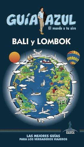 BALI Y LOMBOK  (GUÍA AZUL) *