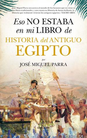 ESO NO ESTABA EN MI LIBRO DE HISTORIA DEL ANTIGUO EGIPTO *