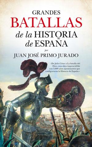 GRANDES BATALLAS DE LA HISTORIA DE ESPAÑA *