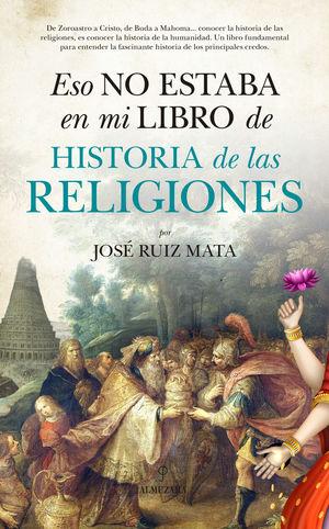 ESO NO ESTABA EN MI LIBRO DE HISTORIA DE LAS RELIGIONES *