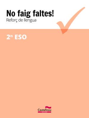 NO FAIG FALTES! REFORÇ DE LLENGUA 2N ESO *